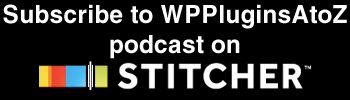 Subscribe to WPPluginsAtoZ on Stitcher Radio