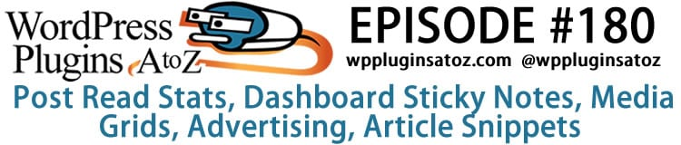 Post Read Stats, Dashboard Sticky Notes, Media Grids, Advertising, Article Snippets