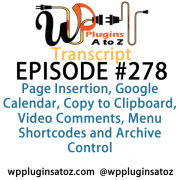 It's Episode 279 and we've got plugins for Calendar Registrations, Zodiac and Moon Forecasts, Sequential Post Editing, Dummy Payment Gateways and a great new plugin for Writing a Novel. . It's all coming up on WordPress Plugins A-Z!