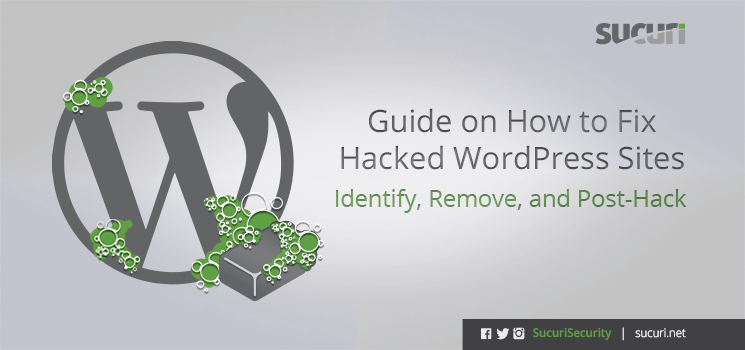 https://blog.sucuri.net/2016/09/guide-for-hacked-wordpress.html