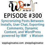 WordPress Plugins A-Z #300 WordPress powered by IBM's Watson