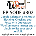 WordPress Plugins A-Z #302 Checking your Posts with Copyscape, WooCommerce Images