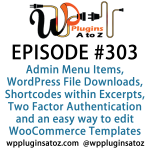 WordPress Plugins A-Z #303 Shortcodes within Excerpts, Two Factor Authentication