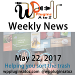 Weekly Round up WordPress News old and new May 22, 2017