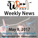 Weekly Round up WordPress News old and new May 8, 2017