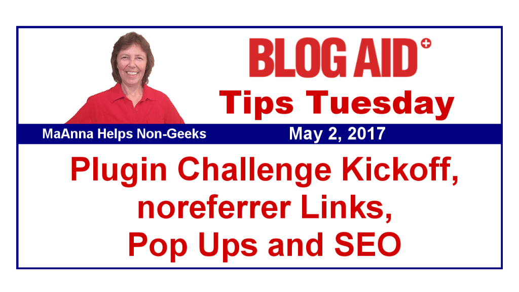 https://www.blogaid.net/tips-tuesday-plugin-challenge-kickoff-noreferrer-links-pop-ups-and-seo/?utm_source=BlogAid+Newsletter&utm_campaign=75c9e712ae-BlogAid_Blog_Posts5_12_2015&utm_medium=email&utm_term=0_7bdf20ec49-75c9e712ae-710348757