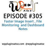 WordPress Plugins A-Z #305 File Monitoring  and Dashboard Notes