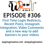 WordPress Plugins A-Z #306 Login Redirects, Video Comments