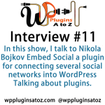 WP Plugins A to Z Interview Show 11 with Nikola Bojkov from Embed Social