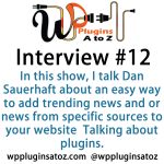 WP Plugins A to Z Interview Show 12 with Dan Sauerhaft of RePubHub
