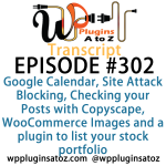 Transcript of Episode 302 WP Plugins A to Z