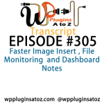 Transcript of Episode 305 WP Plugins A to Z