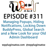 WordPress Plugins A-Z #311 Locking Down BuddyPress, Global Search