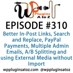 WordPress Plugins A-Z #310 Search and Replace, PayPal Payments