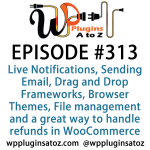 WordPress Plugins A-Z #313 Sending Email, Drag and Drop Frameworks