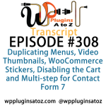 Transcript of Episode 308 WP Plugins A to Z