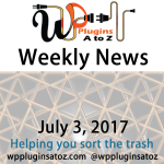 WordPress Related News and more for the Week of July 3, 2017