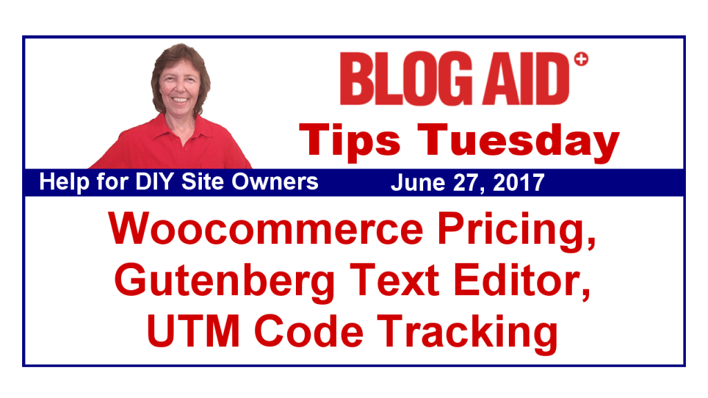 https://www.blogaid.net/tips-tuesday-woocommerce-pricing-gutenberg-text-editor-utm-code-tracking/?utm_source=BlogAid+Newsletter&utm_campaign=7e71892b43-BlogAid_Blog_Posts5_12_2015&utm_medium=email&utm_term=0_7bdf20ec49-7e71892b43-710348757