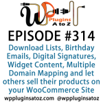 WordPress Plugins A-Z #314 Download Lists, Birthday Emails