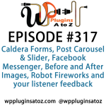 WordPress Plugins A-Z #317 Facebook Messenger, Before and After Images