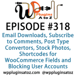 WordPress Plugins A-Z #318 Email Downloads, Subscribe to Comments