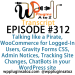 Transcript of WordPress Plugins A-Z #312 Gravity Forms CSS, Admin Notices