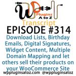 Transcript WordPress Plugins A-Z #314 Download Lists, Birthday Emails