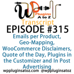 Transcript of WordPress Plugins A-Z #315 Geo-Mapping, WooCommerce Disclaimers