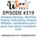 WordPress Plugins A-Z #319 Database Backups, MultiSite Themes