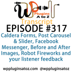 Transcript of Episode 317 WP Plugins A to Z