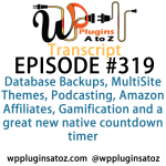 Transcript of Episode 319 WP Plugins A to Z