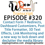 Transcript of Episode 320 WP Plugins A to Z