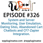WordPress Plugins A to Z Episode 326 User Emulation, Dating Sites, Abandoned Cart Chatbots