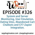 WordPress Plugins A to Z Episode 326 User Emulation, Dating Sites, Abandoned Cart Chatbots