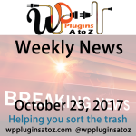 Round up of WordPress News and Tips October 23, 2017