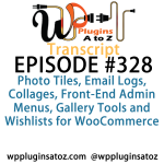 Transcript of Episode 328 WP Plugins A to Z