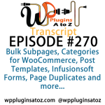 Transcript of Episode 270 WP Plugins A to Z