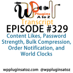 Transcript of Episode 329 WP Plugins A to Z