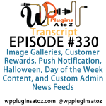 Transcript of Episode 330 WP Plugins A to Z