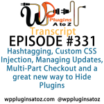Transcript of Episode 331 WP Plugins A to Z
