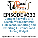 Transcript of Episode 332 WP Plugins A to Z