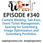 WordPress Plugins A to Z Episode 340 Content Masking, Salt Keys
