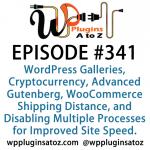 WordPress Plugins A to Z Episode 341 Cryptocurrency, Advanced Gutenberg