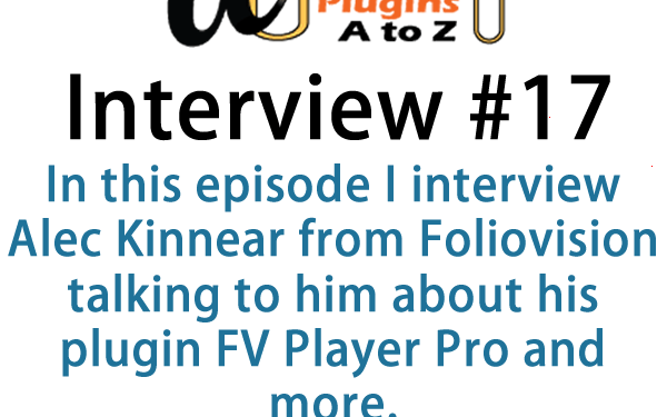 Today we talked with Alec Kinnear from Foliovision talking about their main product the FV Player pro plugin.