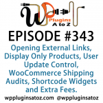 WordPress Plugins A to Z Episode 343 Opening External Links, Display Only Products