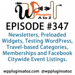 WordPress Plugins A to Z Episode 347 Newsletters, Preloaded Widgets