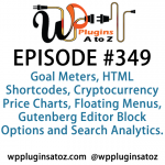 WordPress Plugins A to Z Episode 349 Goal Meters, HTML Shortcodes