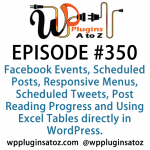 WordPress Plugins A to Z Episode 350 Facebook Events, Scheduled Posts