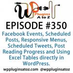 WordPress Plugins A to Z Episode 350 Facebook Events, Scheduled Posts