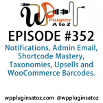 WordPress Plugins A to Z Episode 352 Admin Email, Shortcode Mastery